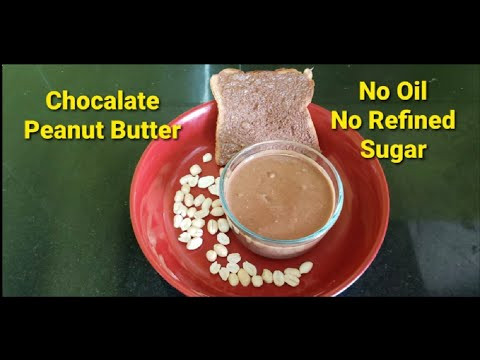 Chocalate Peanut Butter|Oil less|Homemade healthy peanut butter. - YouTube